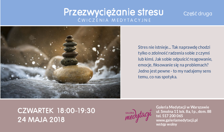 Przezwyciężanie stresu. Ćwiczenia medytacyjne. Część 2. Spotkanie w Warszawie @ Galeria Medytacji w Warszawie