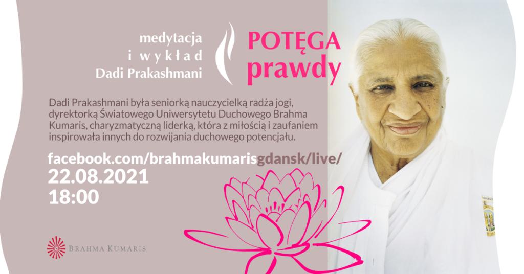 Potęga prawdy – wykład, wspomnienie Dadi Prakashmani oraz medytacja @ wydarzenie online