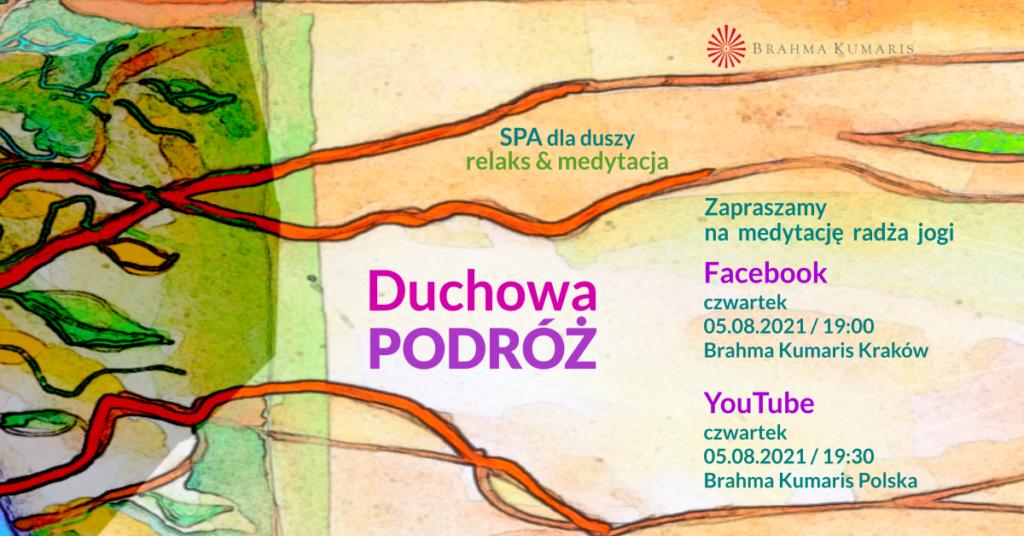 Duchowa podróż. Medytacja w ramach cyklu SPA dla duszy. YouTube Brahma Kumaris Polska & FB Brahma Kumaris Kraków @ wydarzenie onliine