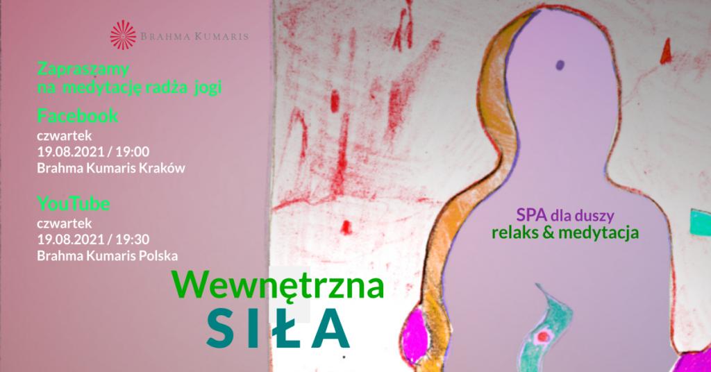 Wewnętrzna siła. Medytacja w ramach cyklu SPA dla duszy. YouTube Brahma Kumaris Polska & FB Brahma Kumaris Kraków @ wydarzenie onliine
