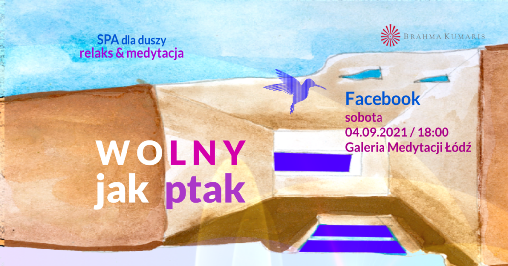 Wolny jak ptak. Medytacja w ramach cyklu SPA dla duszy. FB Galeria Medytacji w Łodzi. @ wydarzenie onliine