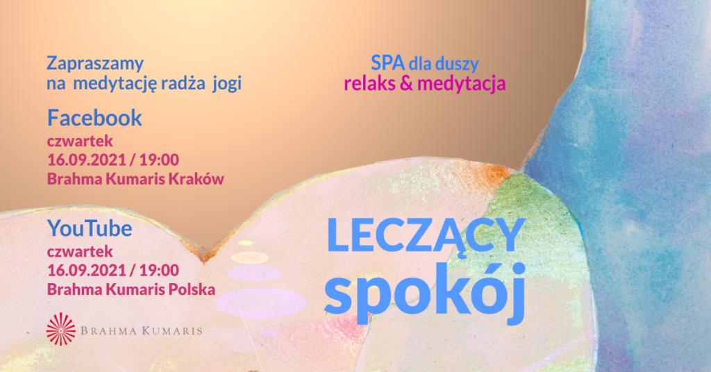 Leczący spokój. Medytacja w ramach cyklu SPA dla duszy. YouTube Brahma Kumaris Polska & FB Brahma Kumaris Kraków @ wydarzenie onliine