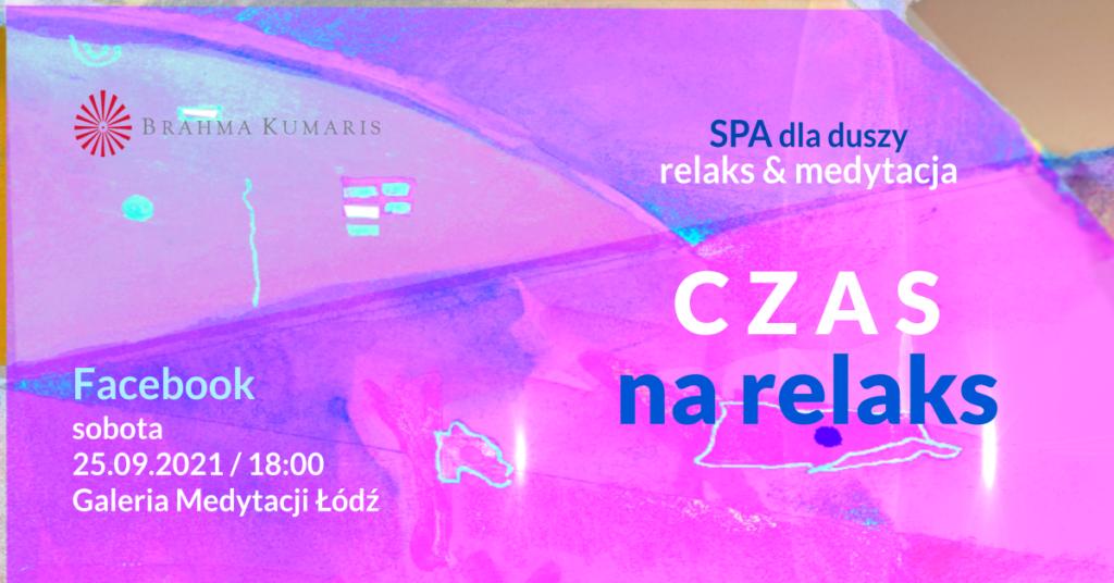 Czas na relaks. Medytacja w ramach cyklu SPA dla duszy. FB Galeria Medytacji w Łodzi. @ wydarzenie onliine