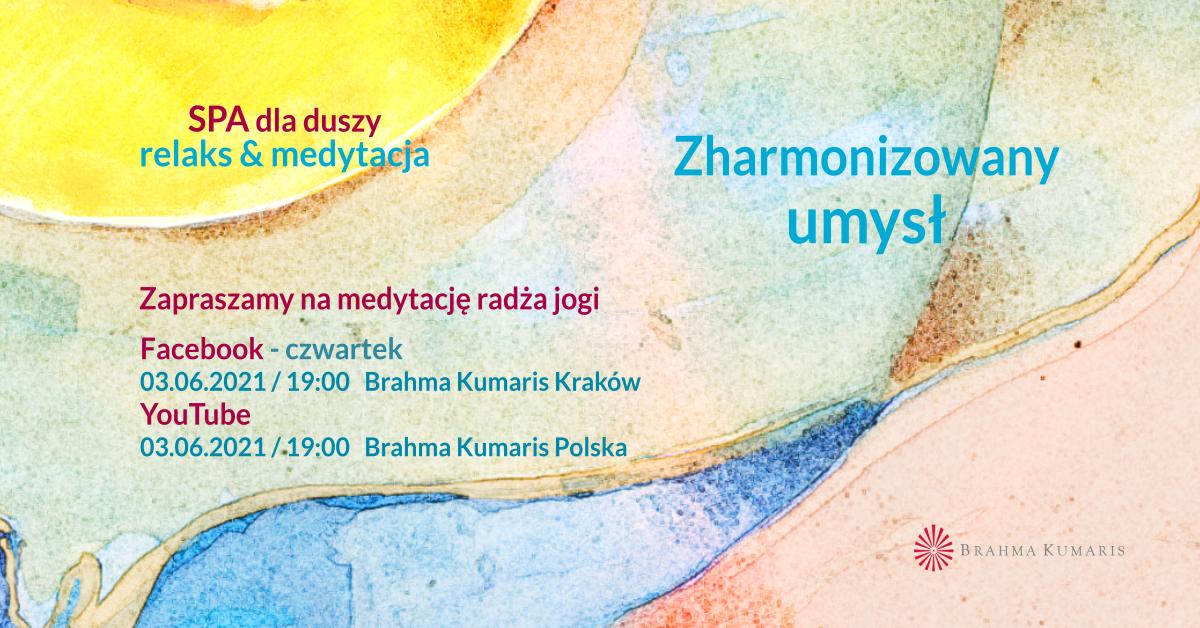 Zharmonizowany umysł. FB Brahma Kumaris Kraków. Medytacja w ramach cyklu SPA dla duszy @ wydarzenie onliine