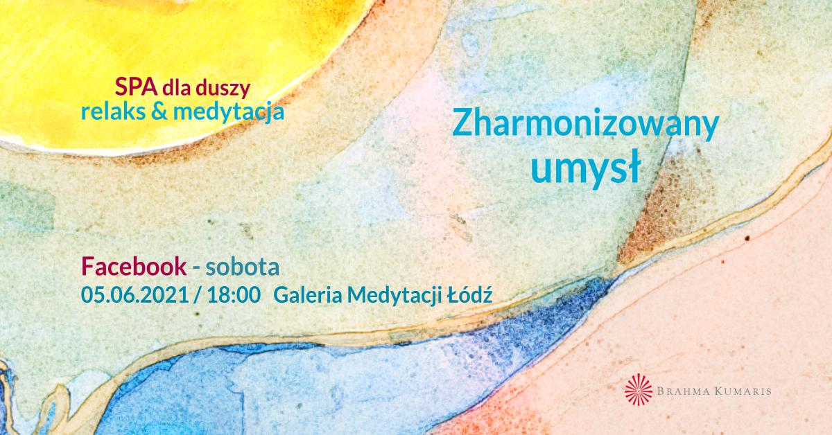 Zharmonizowany umysł. FB Galeria Medytacji w Łodzi. Medytacja w ramach cyklu SPA dla duszy @ wydarzenie onliine