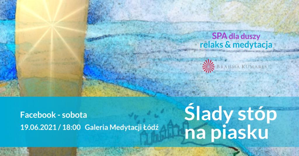 Ślady stóp na piasku. Relaksacja w ramach cyklu SPA dla duszy. FB Galeria Medytacji w Łodzi. @ wydarzenie onliine