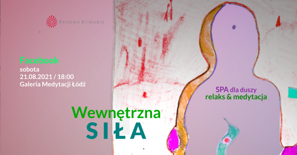 Wewnętrzna siła. Medytacja w ramach cyklu SPA dla duszy. FB Galeria Medytacji w Łodzi. @ wydarzenie onliine